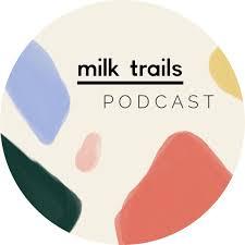 Milk trails podcast interview with Dr. Britta Bushnell